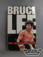 BRUCE LEE the immortal dragon