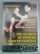 THE SECRETS OF SYSTEMA GROUND FIGHTING 2