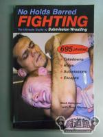 No Holds Barred Fighting:Guide to Submission Wrestling