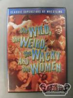 the WILD,the WEIRD,the WACKY AND the WOMEN