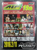 ACF 19th FIGHTING TEAM A-TOYS CHALLENGE FIGHT
