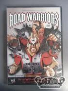 ROAD WARRIORS The Life&Death of the Most Dominant Tag-Team in Wrestling History