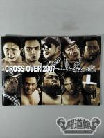CROSS OVER 2007 最終戦【プロレスLOVE in YOKOHAMA】