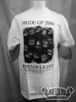 PRIDE GP 2006 【OPEN-WEIGHT】 Tシャツ