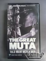 THE GREAT MUTA Vol.3【VIOLENT BATTLE of MUTA】
