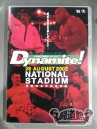 Dynamite! 28 AUGUST 2002 NATIONAL STADIUM